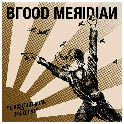 Liquidate Paris! by Blood Meridian