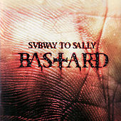 Bastard by Subway To Sally