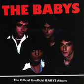 The Official Unofficial Babys Album by The Babys