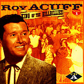 King Of The Hillbillies, Vol. I, CD A by Roy Acuff