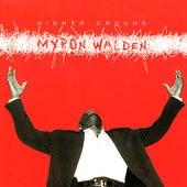 Higher Ground by Myron Walden