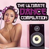 The Ultimate Dance Compilation by Various Artists
