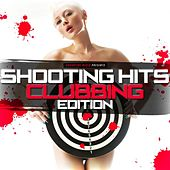 Shooting Hits - Clubbing Edition von Various Artists
