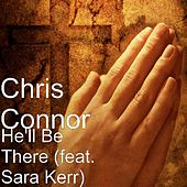 He'll Be There (feat. Sara Kerr) by Chris Connor