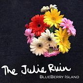 Blueberry Island by The Julie Ruin