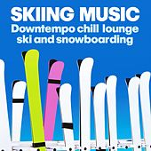 Skiing Music (Downtempo, Chill, Lounge Ski and Snowboarding) von Various Artists
