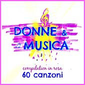 Donne & musica (Compilation in rosa: 60 canzoni) by Various Artists