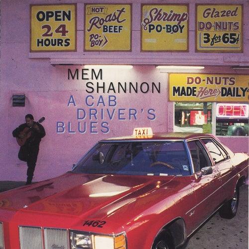 A Cab Driver's Blues by Mem Shannon