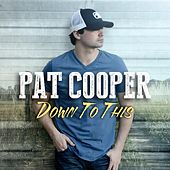 Down to This by Pat Cooper