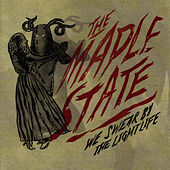 We Swear By The Lightlife by The Maple State