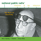 NPR Milestones of the Millennium - The Music of Stravinsky de Various Artists