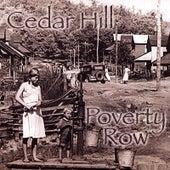 Poverty Row by Cedar Hill