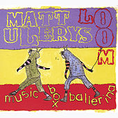 Music Box Ballerina by Matt Ulery