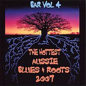 The Hottest Aussie Blues and Roots 2007 by Various Artists