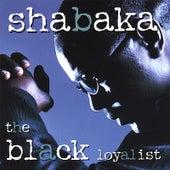 Black Loyalist by Shabaka