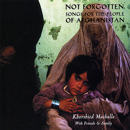 Not Forgotten: Songs For The People Of Afghanistan by Various Artists