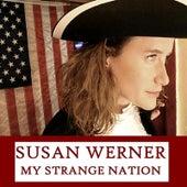 My Strange Nation by Susan Werner