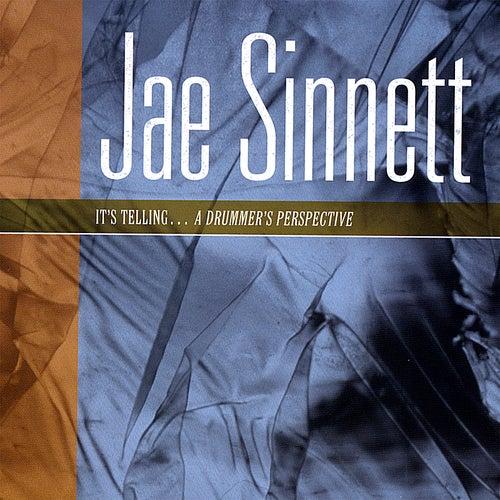 It's Telling...A Drummer's Perspective by Jae Sinnett