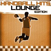 Handball Hits - Lounge Edition von Various Artists