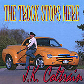 The Truck Stops Here by J. K. Coltrain