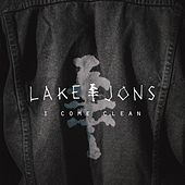 I Come Clean by Lake Jons