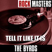 Rock Masters: Tell It Like It Is de The Byrds