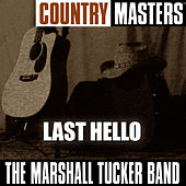 Country Rock Masters: Last Hello von The Marshall Tucker Band