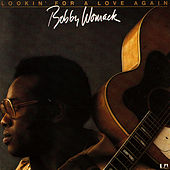 Lookin For A Love Again von Bobby Womack