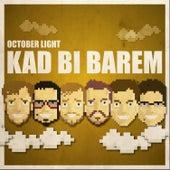 Kad bi barem by October Light