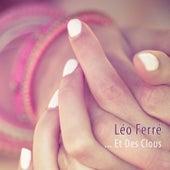 ...Et Des Clous de Leo Ferre