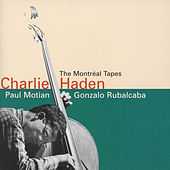 Montreal Tapes with Gonzalo Rubalcaba von Charlie Haden