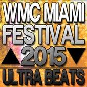 WMC Miami Festival 2015 Ultra Beats by Various Artists