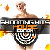 Shooting Hits - House Edition de Various Artists