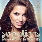 Sensations, Vol. 2 (Deephouse Rhythms) by Various Artists