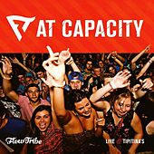 At Capacity by Flow Tribe