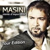 Niente D'Importante - Tour Edition by Marco Masini