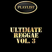 Ultimate Reggae, Vol. 3 Playlist de Various Artists