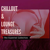 Chillout & Lounge Treasures (The Essential Collection) von Various Artists