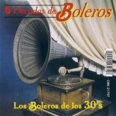 Los Boleros de los 30's by Various Artists