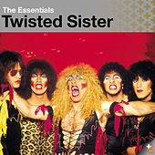 Twisted Sister: Essentials by Twisted Sister