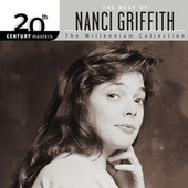 20th Century Masters: The Millennium Collection: Best Of Nanci Griffith by Nanci Griffith