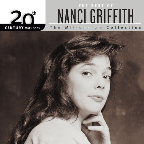 20th Century Masters: The Millennium Collection... by Nanci Griffith