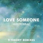 Love Someone (9 Theory Remixes) by Jason Mraz