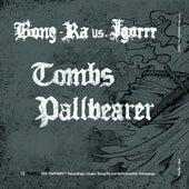 Tombs / Pallbearer by Igorrr