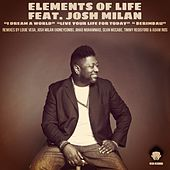 Berimbau / I Dream A World / Live Your Life For Today (feat. Josh Milan) - EP by Elements Of Life