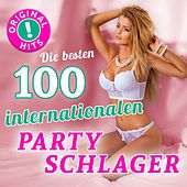Die 100 besten internationalen Partyschlager (Original Hits - Top Sound Quality!) de Various Artists