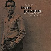 The Best Of Tom Paxton: I Can't Help Wonder Wher I'm Bound: The Elektra Years by Tom Paxton