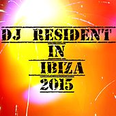 DJ Resident in Ibiza 2015 (105 Essential Top Hits EDM for DJ) by Various Artists