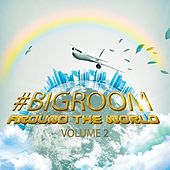 #bigroom Around The World, Vol. 2 - EP by Various Artists