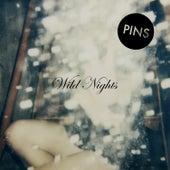 Wild Nights by Pins